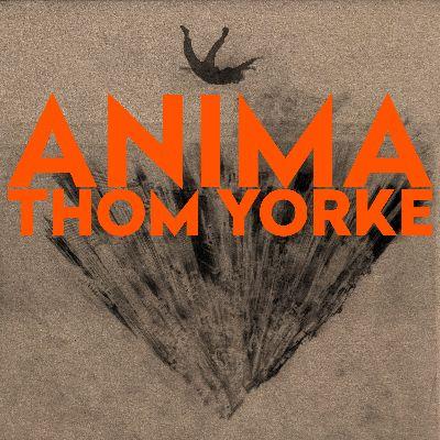 THOM YORKE ANNOUNCES BRAND NEW ALBUM ANIMA
