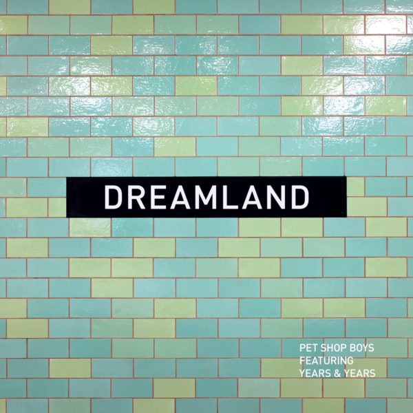 PET SHOP BOYS ANNOUNCE 'DREAMLAND' SINGLE PACKAGE